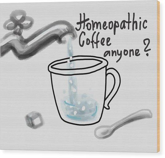 Homeopathic Coffee Wood Print