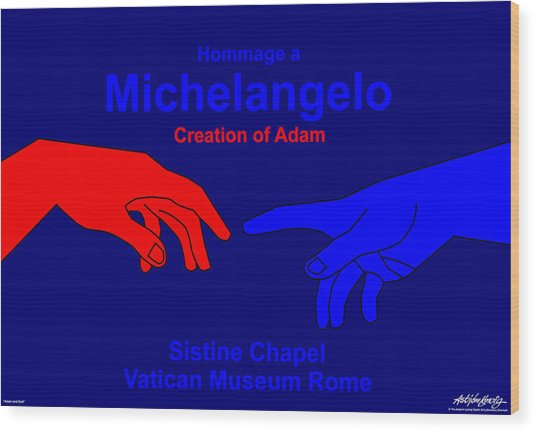 Hommage A Michelangelo  Wood Print by Asbjorn Lonvig
