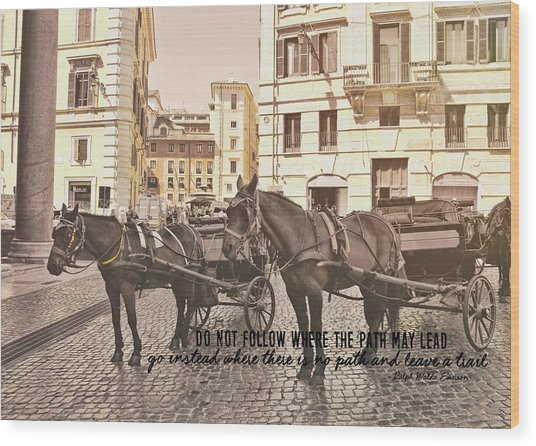 Hooves On Cobblestone Quote Wood Print by JAMART Photography