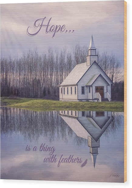 Hope Is A Thing With Feathers - Inspirational Art Wood Print