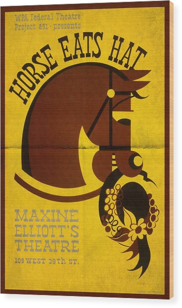 Horse Eats Hat - Maxine Elliot's Theatre - Vintage Poster Folded Wood Print
