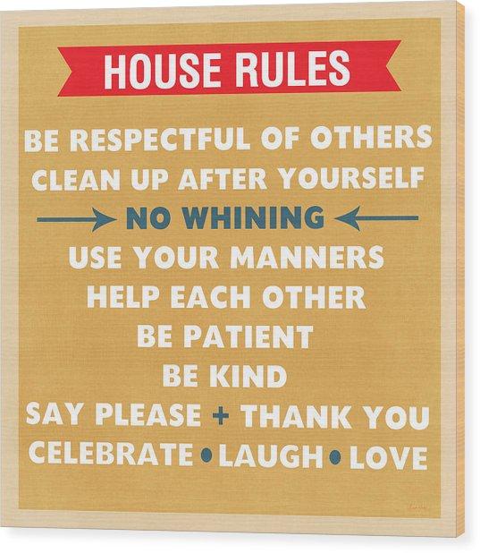 House Rules Wood Print