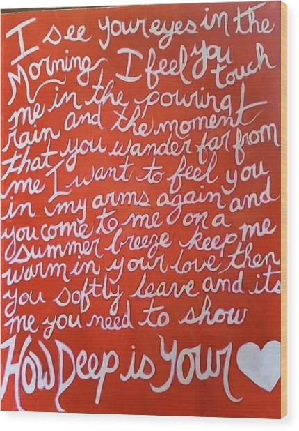 How Deep Is Your Love Wood Print