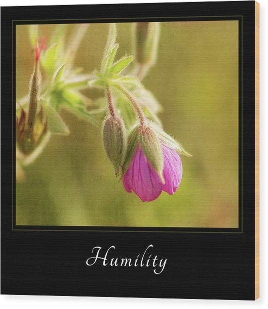 Humility 3 Wood Print