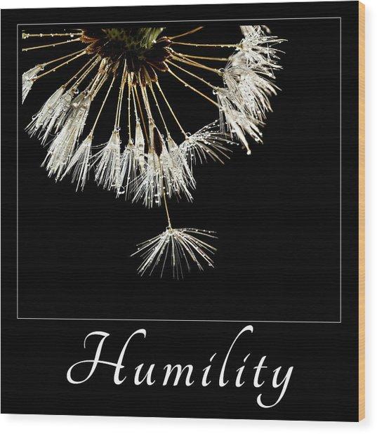 Humility Wood Print