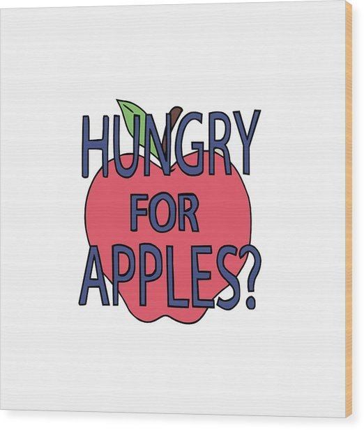 Hungry For Apples Wood Print