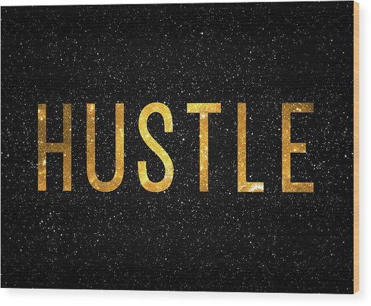 Hustle Wood Print
