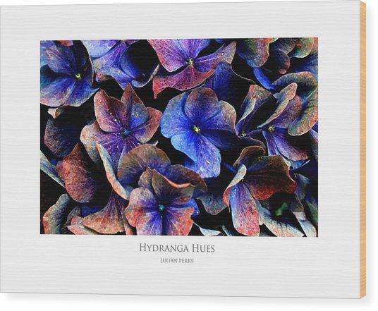 Wood Print featuring the digital art Hydranga Hues by Julian Perry