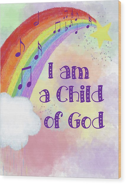 I Am A Child Of God 2 Wood Print
