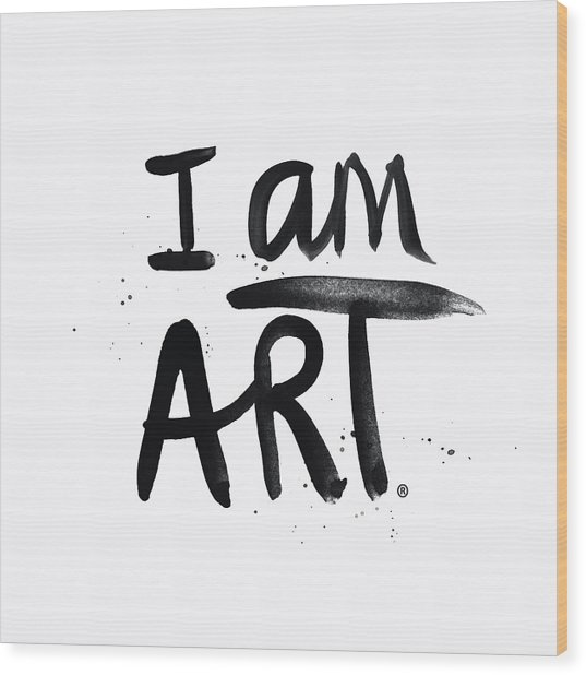 I Am Art Black Ink - Art By Linda Woods Wood Print