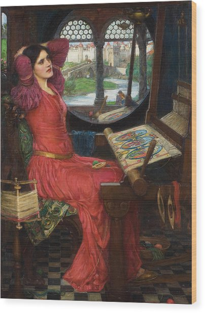 I Am Half Sick Of Shadows Said The Lady Of Shalott Wood Print