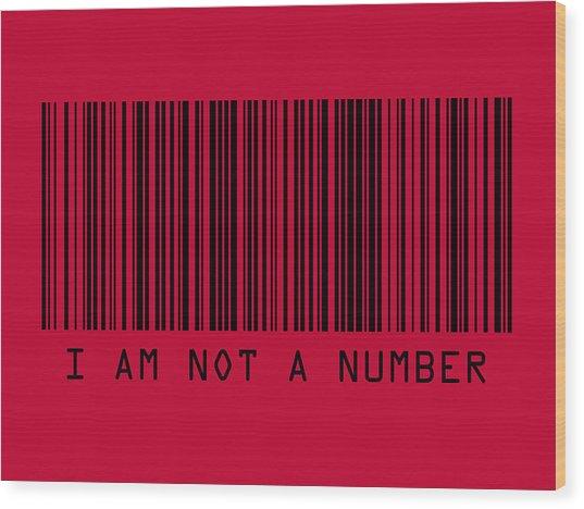 I Am Not A Number Wood Print