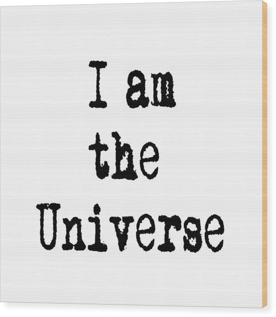 I Am The Universe Quote Prints, All Is One, Art Print Posters, Crown Chakra Wood Print