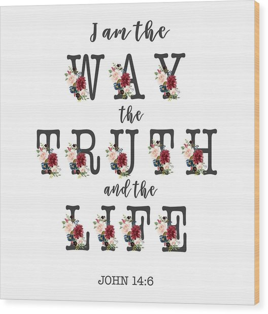 Wood Print featuring the painting I Am The Way The Truth And The Life Typography by Georgeta Blanaru