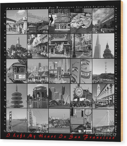 I Left My Heart In San Francisco 20150103 Bw With Text Wood Print