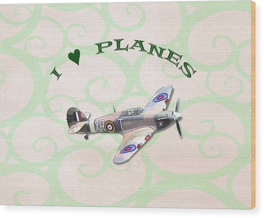 I Love Planes - Hurricane Wood Print