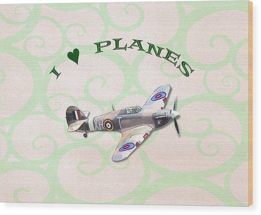 I Love Planes - Hurricane Wood Print