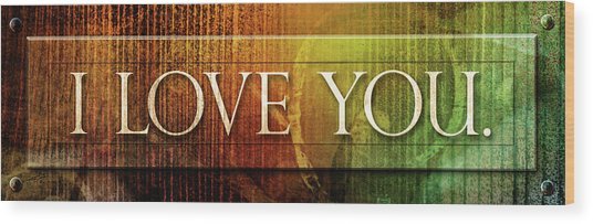 I Love You - Plaque Wood Print