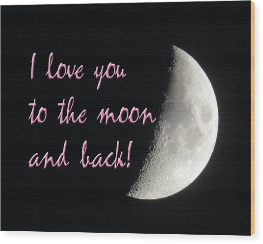 I Love You To The Moon Pink Wood Print