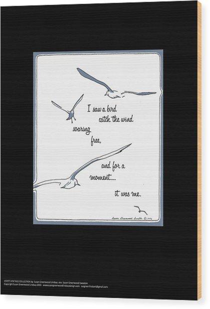 I Saw A Bird Catch The Wind Wood Print