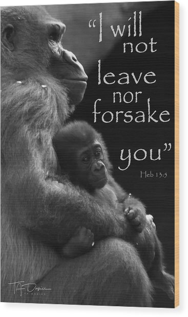 I Will Not Leave Nor Forsake You Wood Print