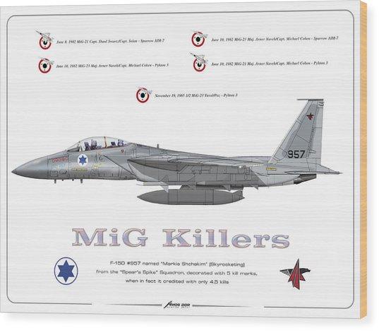 Iaf F-15d - Mig Killer Wood Print