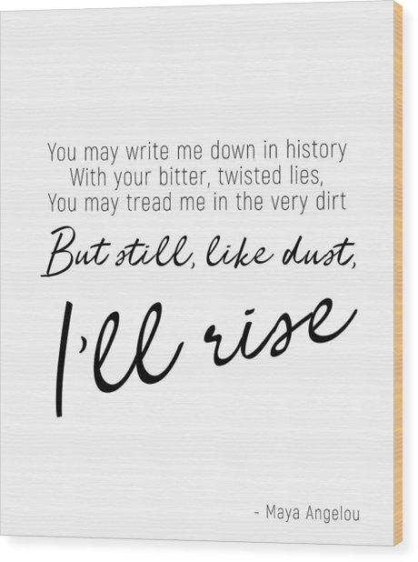 I'll Rise #minimalism Wood Print