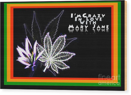 I'm Crazy In Love With Mary Jane Wood Print