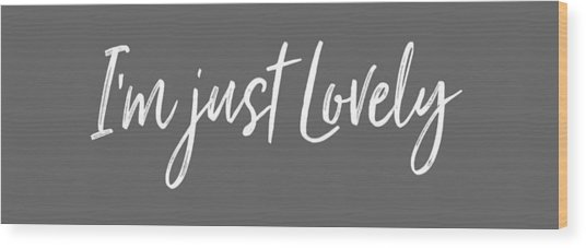 Wood Print featuring the digital art I'm Just Lovely by Jan Keteleer