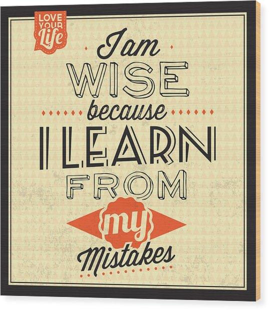 I'm Wise Wood Print