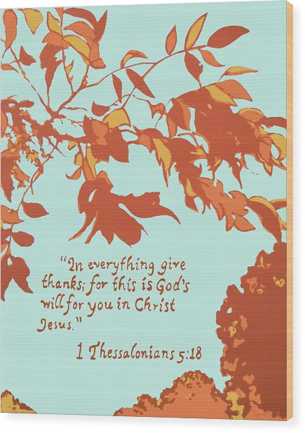 In Everything Give Thanks Wood Print