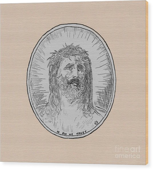 In Him We Trust Wood Print