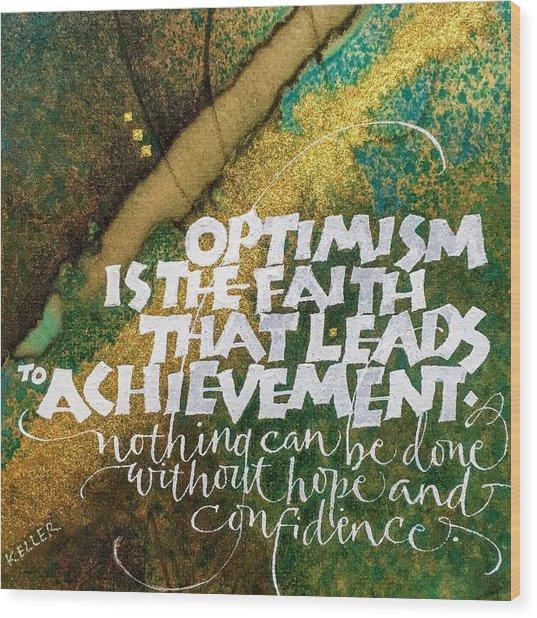 Inspirational Saying Optimism Wood Print