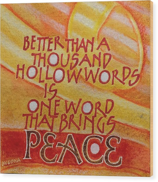 Inspirational Saying Peace Wood Print