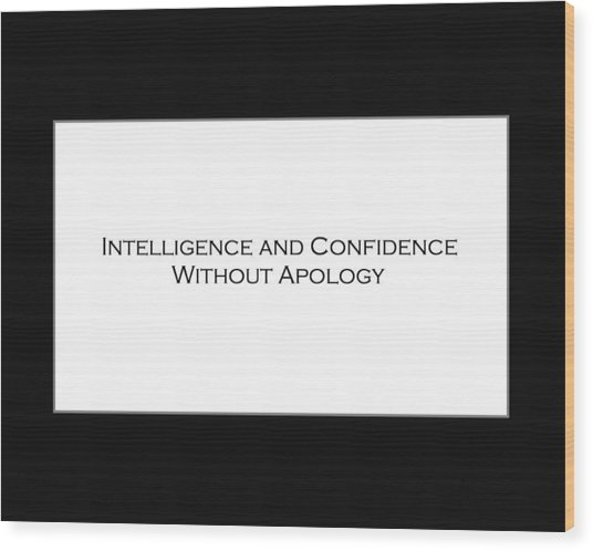 Intelligence And Confidence Wood Print
