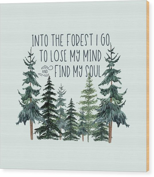 Into The Forest Wood Print