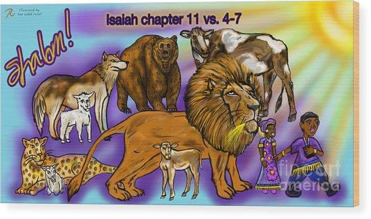Isaiah 11 Vs 4-7 Wood Print