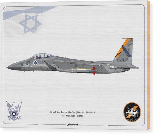 Israeli Air Force F-15d - Ftc Sqd. Wood Print