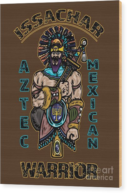 Issachar Aztec Warrior Wood Print