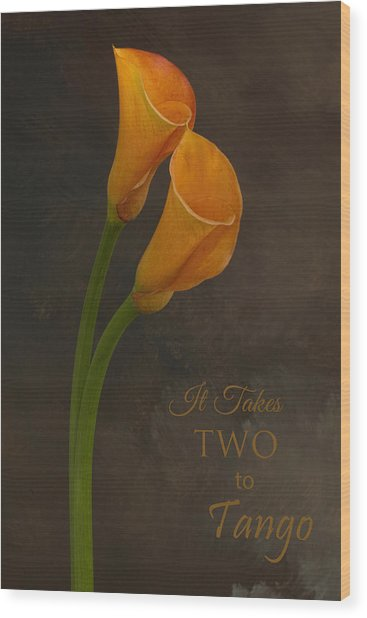 It Takes Two To Tango With Message Wood Print