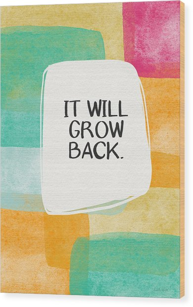 It Will Grow Back- Art By Linda Woods Wood Print