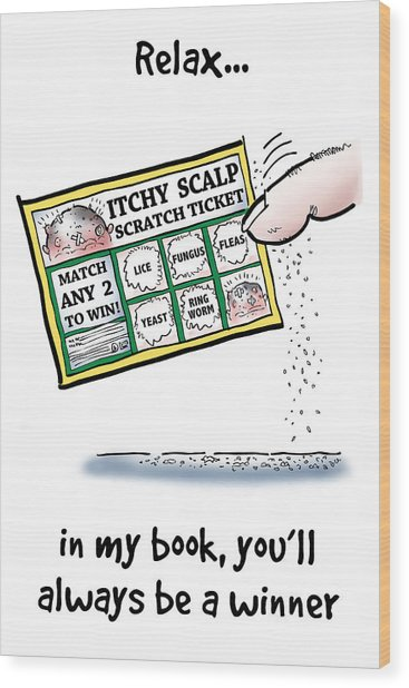 Itchy Scalp Scratch Ticket Wood Print