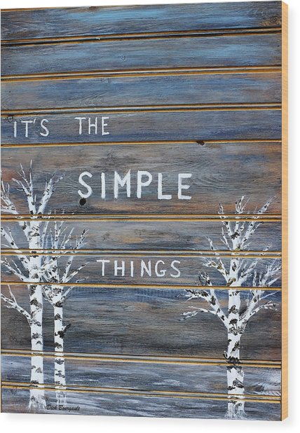 It's The Simple Things Wood Print