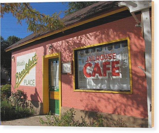Jailhouse Cafe Moab Utah Wood Print