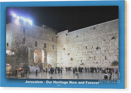 Jerusalem Western Wall - Our Heritage Now And Forever Wood Print