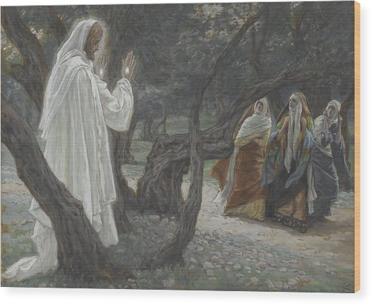 Jesus Appears To The Holy Women Wood Print