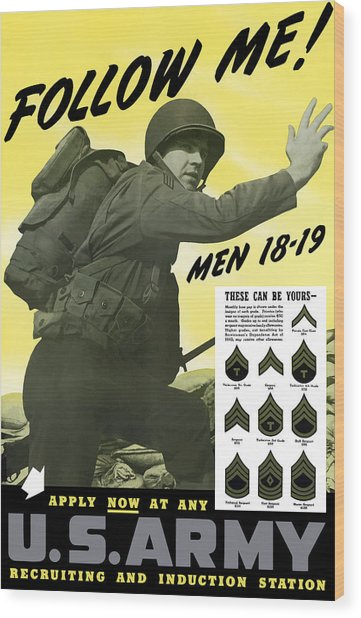 Join The Us Army - Follow Me Wood Print