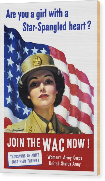 Join The Wac Now - World War Two Wood Print