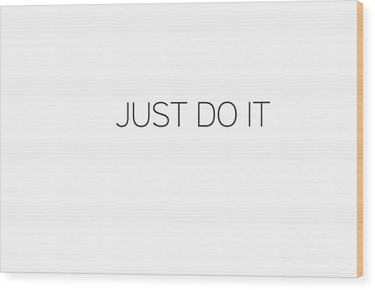 Just Do It Wood Print