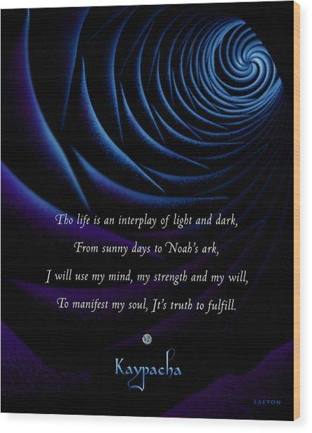 Kaypacha's Mantra 4.28.2015 Wood Print